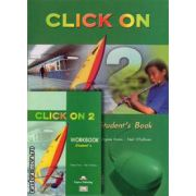 PROMOTIE : Click On 2 Student ' s book + Workbook ( editura : Express Publishing , autori : Virginia Evans , Neil O ' Sullivan )