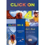 PROMOTIE : Click On 4 Student ' s book + Workbook ( editura : Express Publishing , autori : Virginia Evans , Neil O ' Sullivan )