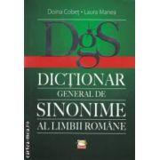 DgS - DICTIONAR GENERAL DE SINONIME AL LIMBII ROMANE ( editura : Gunivas , autori : Doina Cobet , Laura Manea ISBN 978-9975-4260-9-1 )