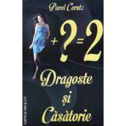 Dragoste si casatorie ( editura : Stefan , autor : Pavel Corutz ISBN 978-973-118-236-0 )