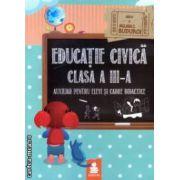 Educatie civica - auxiliar pentru elevi si cadre didactice - clasa a III - a ( editura : Euristica , autor : Aglaia C . Buduroi ISBN 978-973-7819-63-5 )