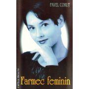Farmec feminin ( editura: Stefan, autor: Pavel Corut ISBN 978-973-118-076-2 )