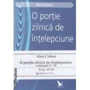 O portie zilnica de intelepciune vol I + II ( editura : For You , autor : Alan Cohen ISBN 978-606-639-017-0 )