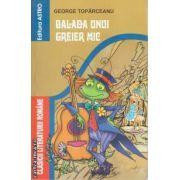 Balada unui greier mic ( editura : Astro , autor : George Toparceanu ISBN 978-606-92310-4-3 )