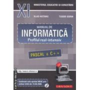 Manual de INFORMATICA pentru clasa a XI - a : Profilul real - intensiv , PASCAL & C++ ( editura : L & S Info - mat , autori : Vlad Hutanu , Tudor Sorin ISBN 978-973-88037-0-1 )