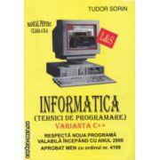 Manual de INFORMATICA  pentru clasa a X - a : VARIANTA C++ ( editura : L & S Info - mat , autor : Tudor Sorin ISBN 973-99377-6-4 )