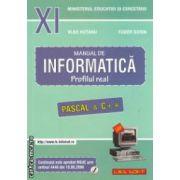 Manual de INFORMATICA pentru clasa a XI-a Neintensiv: Profilul real, Pascal & C++ ( Editura: L&S Soft, Autori: Vlad Hutanu, Tudor Sorin ISBN 978-973-88037-1-8 )