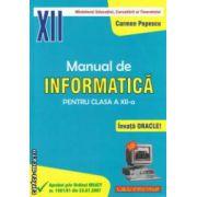 Manual de INFORMATICA pentru clasa a XII - a ( editura : L & S Info - mat , autor : Carmen Popescu ISBN 978-973-7658-11-1 )
