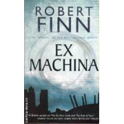 Ex Machina ( Editura : Snowbooks , Autor : Robert Finn ISBN 1-905005-06-7 )