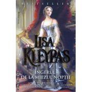 Ingerul de la miezul noptii ( editura : Miron , autor : Lisa Kleypas ISBN 978-973-1789-74-3 )