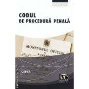 Codul de procedura penala - august 2013 ( editura : Monitorul Oficial ISBN 978-973-567-851-7 )