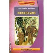 Recreatia mare ( editura : Astro , autor : Mircea Santimbreanu ISBN 978-606-8148-22-9 )