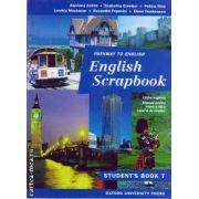 English Scrapbook student's book clasa a VII -a ( editura : Oxford University Press , autor :Alavina Achim, Ecaterina Comisel , Loretta Mastacan , ISBN 0-19-312122-0 )