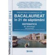 Pregatirea examenului de BACALAUREAT 2014 in 21 de saptamani : Matematica : M tehnologic ( editura : Sigma , autori : C . Angelescu , N . Baciu N . Buzduga ISBN 978-973-649-876-3 )