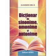 Dictionar de sinonime, omonime si antonime ( editura: Astro, autor: Alexandru Emil M. ISBN: 9786068148342 )
