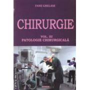 Chirurgie: patologie chirurgicala vol. III ( editura: SITECH, autor: Fane Ghelase ISBN 978-606-11-3160-0 )