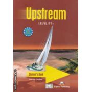 Upstream Level B1 + Student ' s Book ( editura : Express Publishing  , autori : Virginia Evans , Jenny Dooley ISBN 978-1-84679-266-3 )