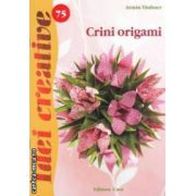 Crini origami - Idei creative nr. 75 ( editura: Casa, autor: Armin Taubner ISBN 978-606-8527-03-1 )