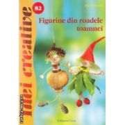 Figurine din roadele toamnei - Idei creative nr . 82 ( editura : Casa , autor : Pia Pedevilla ISBN 978-606-8527-22-2 )