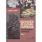 Ghid de cultura ciupercilor in gospodariile individuale Vol . I ( editura : Universitara , autor : Ioana Tudor ISBN 978-606-591-694-4 )