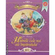Hainele cele noi ale imparatului - Cartea copiilor isteti ( editura : Didactica si Pedagogica , autor : H . C . Anderson ISBN 978-973-30-3531-2 )
