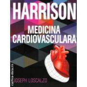 HARRISON . Medicina Cardiovasculara ( editura : All , autor : Joseph Loscalzo ISBN 978-606-587-128-1 )