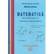 Matematica - manual cls X TC + CD ( autor: Mircea GANGA, editura: Mathpress, ISBN 973-8222-20-6 )