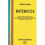 Probleme rezolvate din manualul de matematica pentru clasa a X - a ( editura: Mathpress, autor: Mircea Ganga ISBN 973-822-22-2 )