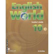 English World Teacher ' s Guide 10 - B2 ( editura: Macmillan, autor: Liz Hocking, ISBN 978-0-230-03259-0 )