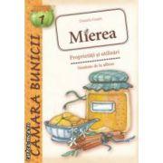 Mierea : proprietati si utilizari - sanatate de la albine ( editura : Casa , autor : Daniela Guaiti ISBN 978-606-8527-02-4 )