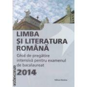 Limba si literatura romana : ghid intensiv pentru examenul de bacalaureat 2014 ( editura : Nomina , coord . Monica Jeican ISBN 9786065355705 )