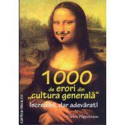 1000 de greseli din cultura generala ( editura : All , autor : Christa Poppelmann , ISBN 978-973-684-720-2 )