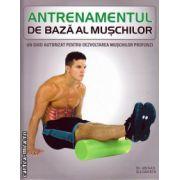 Antrenamentul de baza al muschilor ( editura: Litera, autor: Abigail Ellsworth, ISBN 978-606-686-265-3 )