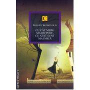 Cu cat merg mai repede, cu atat sunt mai mica ( editura: Allfa, autor: Kjersti Skomsvold, ISBN 978-973-724-738-4 )