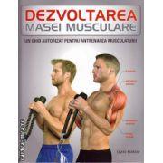 Dezvoltarea masei musculare ( editura : Litera , autor : Craig Ramsay , ISBN 978-606-686-264-6 )
