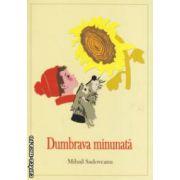 Dumbrava minunata ( editura : Mihail Sadoveanu , autor : Mihail Sadoveanu ISBN 978-606-93355-2-9 )