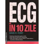 ECG in 10 zile ( editura: ALL, autor: David R. Ferry, ISBN 9786065871960 )