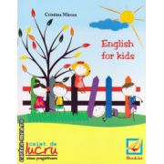 English for kids - caiet de lucru pentru clasa pregatitoare ( editura : Booklet , autor : Cristina Mircea , ISBN 978-606-590-146-9 )