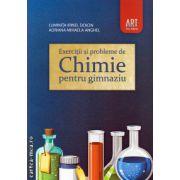 Exercitii si probleme de chimie pentru gimnaziu ( editura: Art Grup, autori: Luminita Irina Doicin, Adriana Mihaela Anghel, ISBN 978-973-124-792-2 )