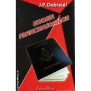 Istoria Francmasonilor ( editura Blassco , autor : J.P. Dubreuil , ISBN : 978-973-8968-21-9)