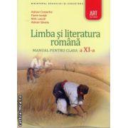 Limba si literatura romana - manual pentru clasa a XI - a ( editura: Art, autori: Adrian Costache, Florin Ionita, M. N. Lascar, Adrian Savoiu, ISBN 978-973-124-426-6 )