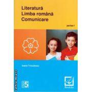 Literatura , limba romana , comunicare : clasa a V - a , partea I ( editura : Booklet , autor : Ioana Triculescu , ISBN 9786065901315 )