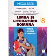 Limba si literatura romana: teorie, modele, exercitii clasa a VIII - a ( editura: Niculescu, autor: Cristian Ciocaniu, Alina Ene, ISBN 978-973-748-810-7 )