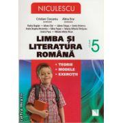 Limba si literatura romana: teorie, modele, exercitii clasa a V - a ( editura: Niculescu, autor: Cristian Ciocaniu, Alina Ene, ISBN 978-973-748-790-2 )