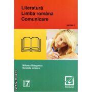 Literatura, limba romana, comunicare: clasa a VII - a, partea I ( editura Booklet, autor: Mihaela Georgescu, Nicoleta Ionescu, ISBN 978-606-590-133-9 )