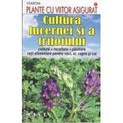 Cultura lucernei si a trifoiului ( editura : M.A.S.T , autor : Departamentul de agrotehnica M.A.S.T )
