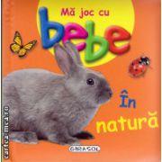 Ma joc cu bebe in natura ( editura : Girasol , ISBN 978-606-525-426-8 )