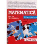 Matematica Bacalaureat 2014: exercitii recapitulative si teste - filiera tehnologica (Editura: Campion, atuor: Marius Burtea, Georgeta Burtea, ISBN 978-606-8323-64-0 )