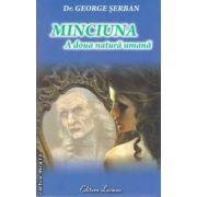 Minciuna, a doua natura umana ( editura: Lucman, autor: Dr. George Serban, ISBN: 978-973-723-324-0 )