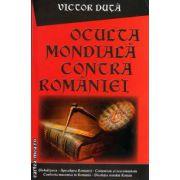 Oculta mondiala contra Romaniei ( editura: Lucman, autor: Victor Duta, ISBN: 978-973-723-354-7 )